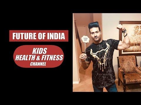 "Future of India - New Channel ""KIDS Health & Fitness"" by Guru Mann"
