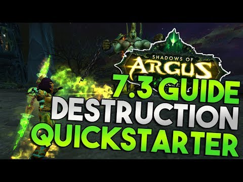 7.3 Destruction Warlock Quickstarter Guide!