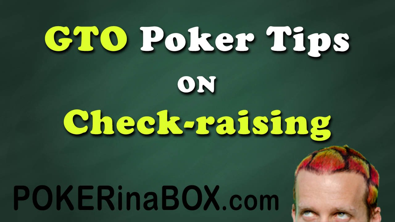 GTO Poker Tips on Check-Raising - YouTube