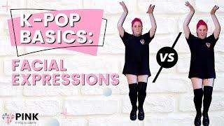 K-Pop Basics: Facial Expressions