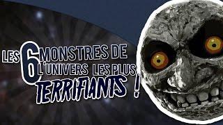 Les 6 MONSTRES de l'univers LES PLUS TERRIFIANTS !