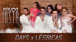 Sauna Justa: Gays X Lésbicas