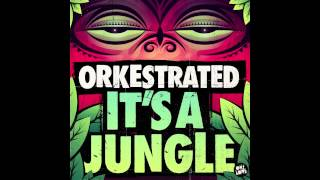 Orkestrated - Its A Jungle