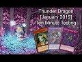 THUNDER DRAGON [January 2019] - Ten Minute Testing 1/31/19