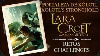 Lara Croft and the Guardian of Light - Fortaleza de Xólotl / Xolotl