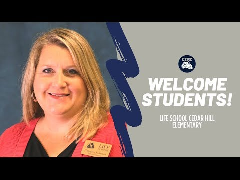 Principal Welcome Message: Life School Cedar Hill Elementary