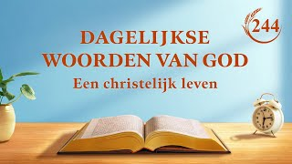 Dagelijkse woorden van God | Het is heel belangrijk Gods gezindheid te begrijpen | Fragment 244