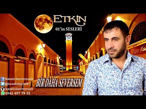 ETKİN - BİR DAHA SEVERSEM
