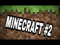 Minecraft survival episode#2