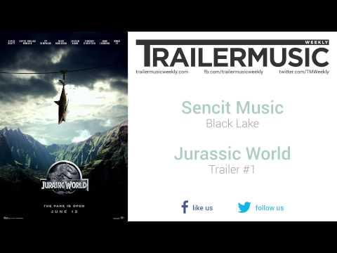 Jurassic World - Trailer #1 Music #2 (Sencit Music - Black Lake)