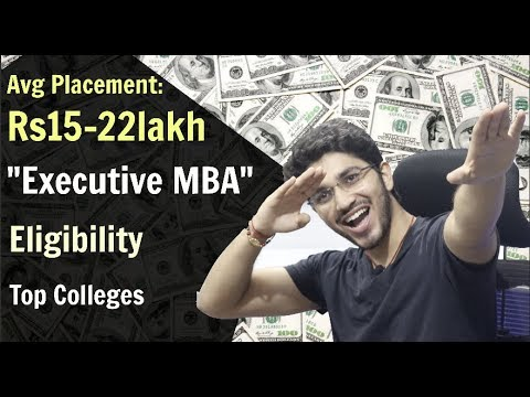Executive MBA | Avg Pkg:15-22lakh | Eligibility | Admission | Top Colleges | Fees