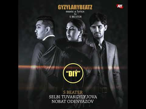 S Beater ft Selbi Tuwakgylyjowa & Nobat Odenyazow - Diy (audio)
