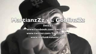 SwizZz - MartianzZz vs GoblinzZz - @funkvolume