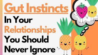 8 Relationship Gut Instİncts You Should Never Ignore (Trust Your Intuition!)