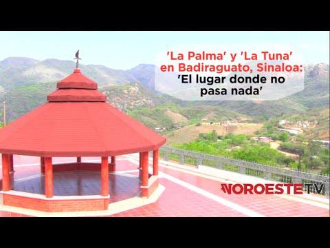 La Tuna Y La Palma En Badiraguato Sinaloa El Lugar Donde No Pasa