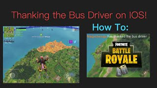 COMMENT MERCI LE BUS DRIVER ON FORTNITE IOS!! Patch v5.40