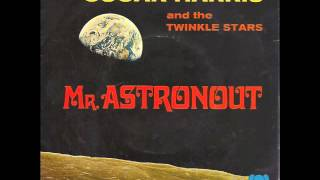 Oscar Harris And The Twinkle Stars  Mr. Astronaut