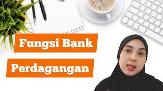 PART 3 | Bab 3: Wang, Bank & Pendapatan  Individu (Fungsi bank perdagangan) | Ekonomi  Tingkatan 4