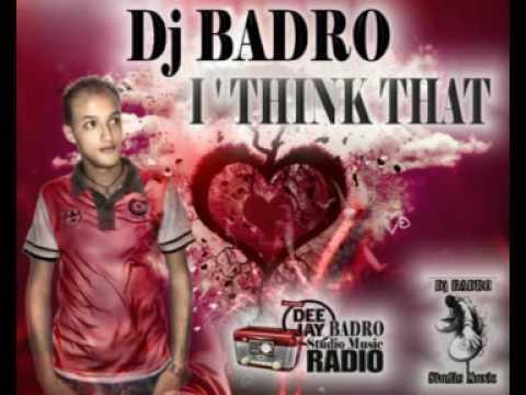 Dj Badro I ' think that Deejay Web radio Mix 2010