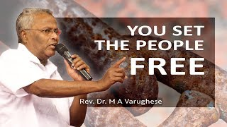 You Set The People Free - Rev. Dr. M A Varughese