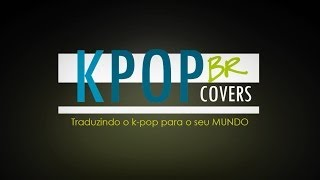 Trailer do Canal Kpop BR Covers