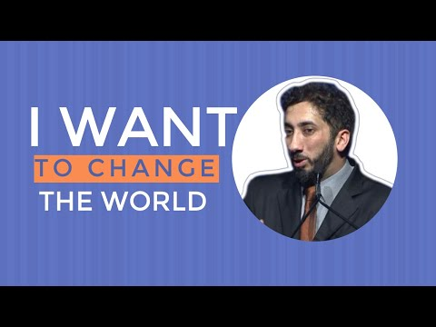 If you want to change the world I Watch this I Nouman Ali Khan I 2019
