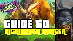 THE PERFECT DECK TO CLIMB TO LEGEND| GUIDE TO HIGHLANDER HUNTER | ASHES OF OUTLANDS | HEARTHSTONE