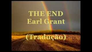 THE END - EARL GRANT (Tradução).wmv