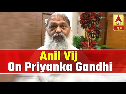 Priyanka Gandhi Does Not Know What Is Poverty, Says Anil Vij | ABP News