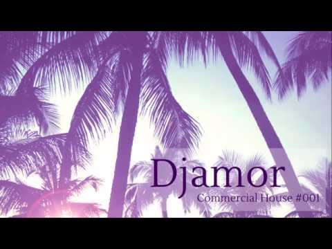 Djamor - Commercial House Mixtape