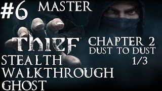 Thief: Stealth Walkthrough - Master - Ghost - Part 6 - Chapter 2 - Dust to Dust 1/3