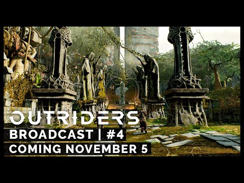 Outriders Broadcast #4 - Coming November 05