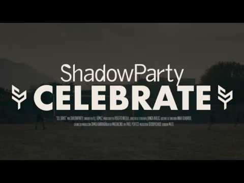 ShadowParty - Celebrate (Official Video)
