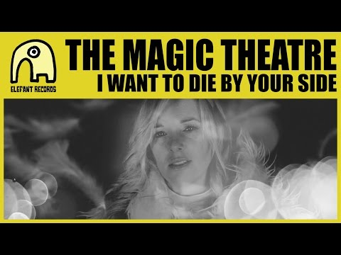 THE MAGIC THEATRE - I Want To Die By Your Side [Official]