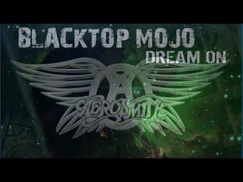 Blacktop Mojo - Dream On (Aerosmith)