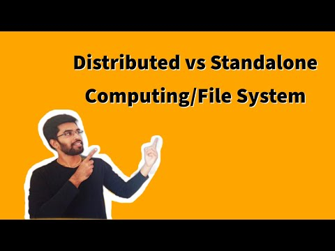 Distributed vs Standalone Computing/File system
