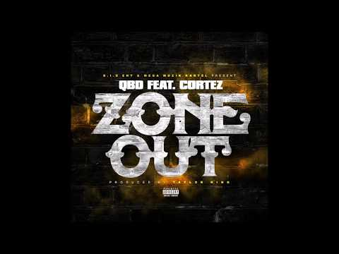 New Single! QBD ( @TheRealQBD ) feat. Cortez - Zone Out ( Official Audio )