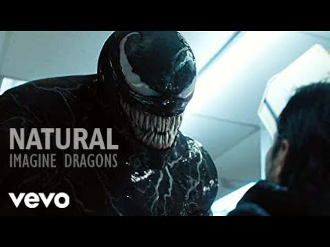 Venom (2018 Movie) - Natural (Imagine Dragons)