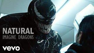 Venom (2018 Movie) - Natural (Imagine Dragons)