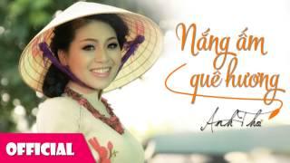Nắng Ấm Quê Hương | Anh Thơ [Official 2015 HD]