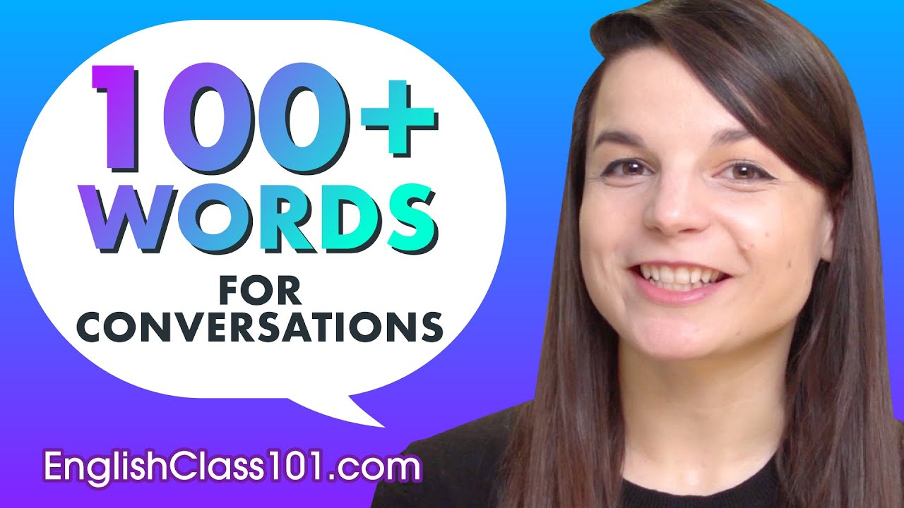 Learn Over 100 English Words for Daily Conversation!