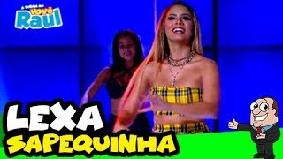 "Baixar LEXA -  ""Sapequinha""   PROGRAMA RAUL GIL"