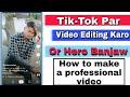 How to make professional video on Tik Tok, Tik Tok Par Video kese banaye, Smart Tips and Tricks