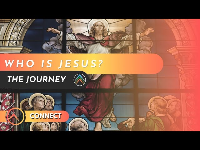 Connect - Who Is Jesus?
