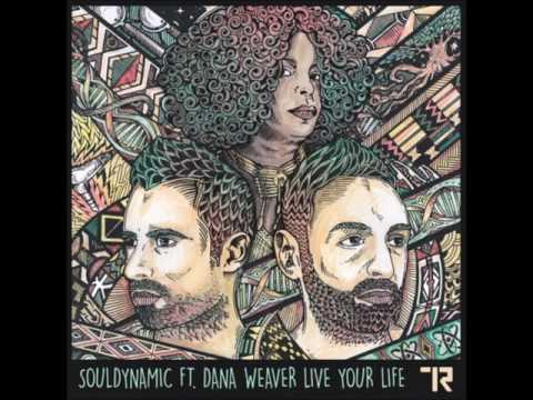 Souldynamic  feat. Dana Weaver -  Live Your Life (Original Mix)