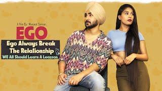 EGO   Meri Kahani   Complete Love Story   Manjeet Sannan