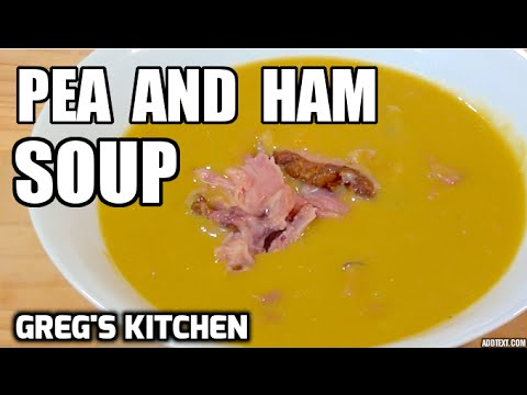 HOW TO MAKE PEA AND HAM SOUP RECIPE - Greg's Kitchen