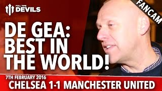 David De Gea: Best In The World! | Chelsea 1-1 Manchester United | FANCAM