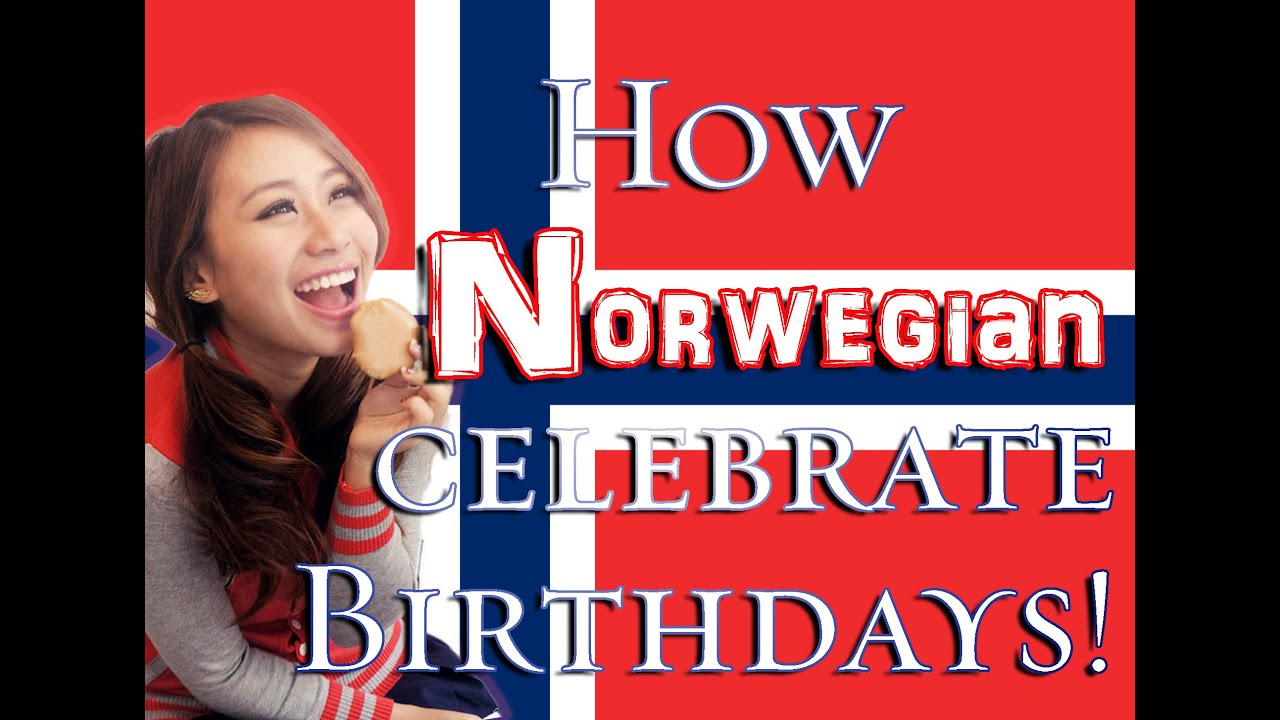 norwegian fyller år How do Norwegians celebrate their Birthday! Norwegian Birthday  norwegian fyller år