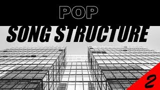 Song Structure For Hit Pop Songs - Tutorial